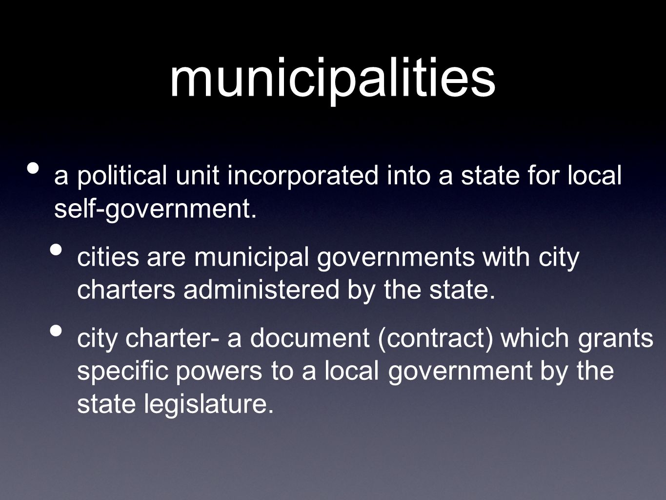 municipalities a political unit incorporated into a state for local self-government.