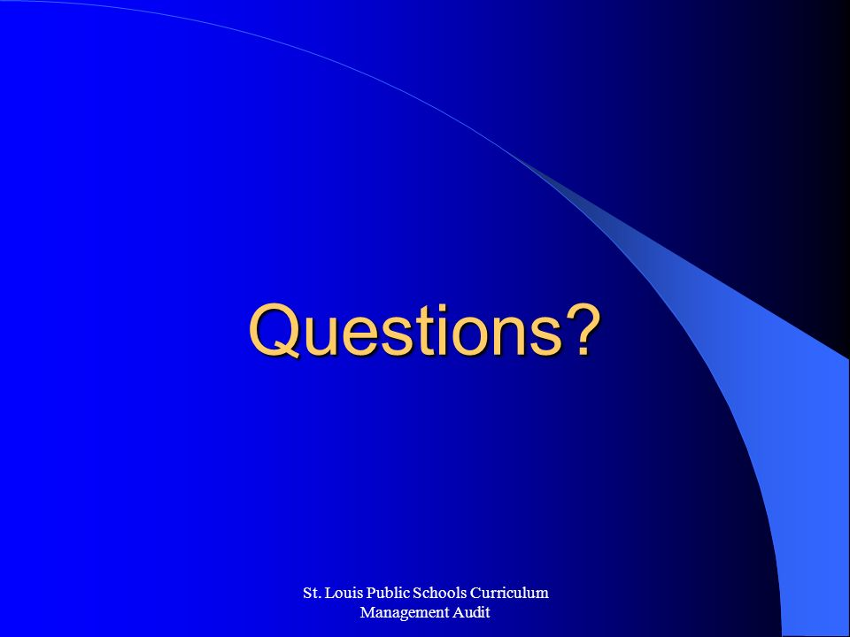 St. Louis Public Schools Curriculum Management Audit Questions