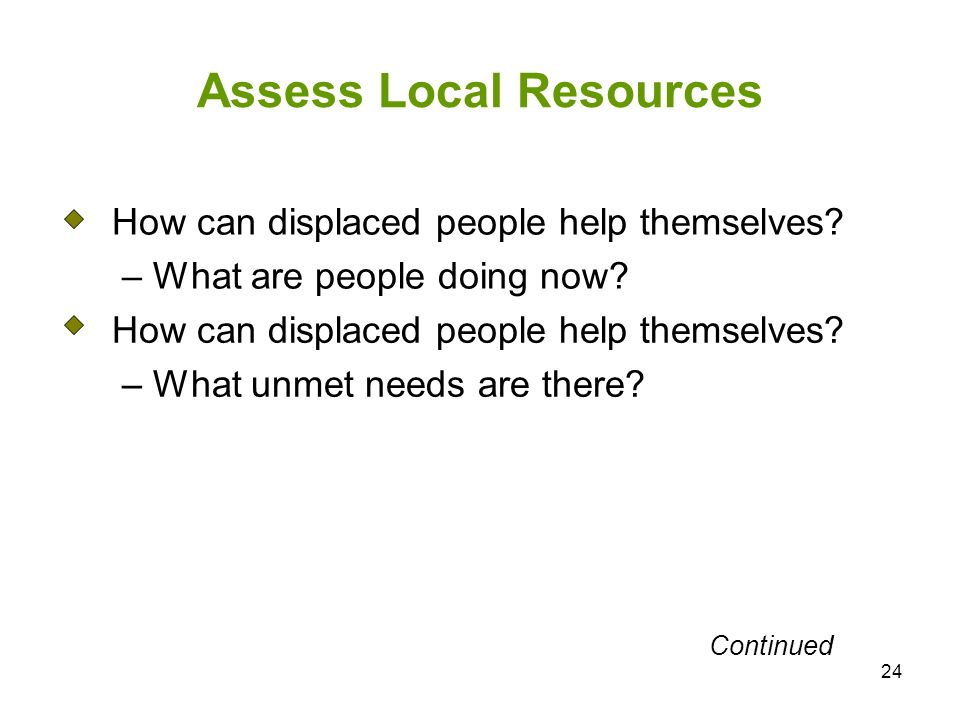 24 Assess Local Resources How can displaced people help themselves.