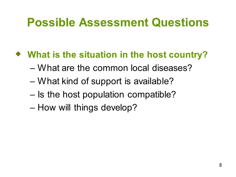 8 Possible Assessment Questions What is the situation in the host country.