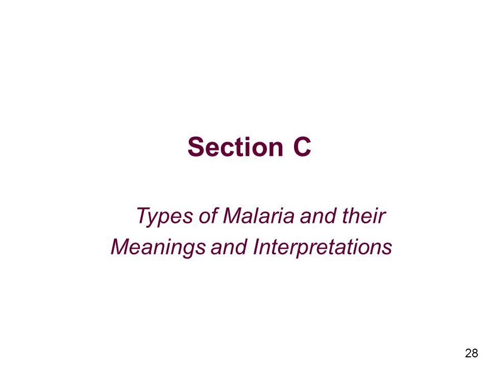 28 Section C Types of Malaria and their Meanings and Interpretations