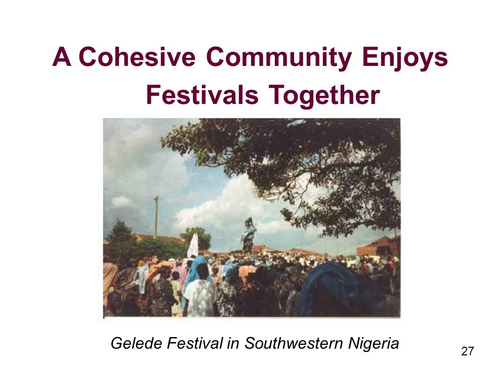 27 A Cohesive Community Enjoys Festivals Together Gelede Festival in Southwestern Nigeria