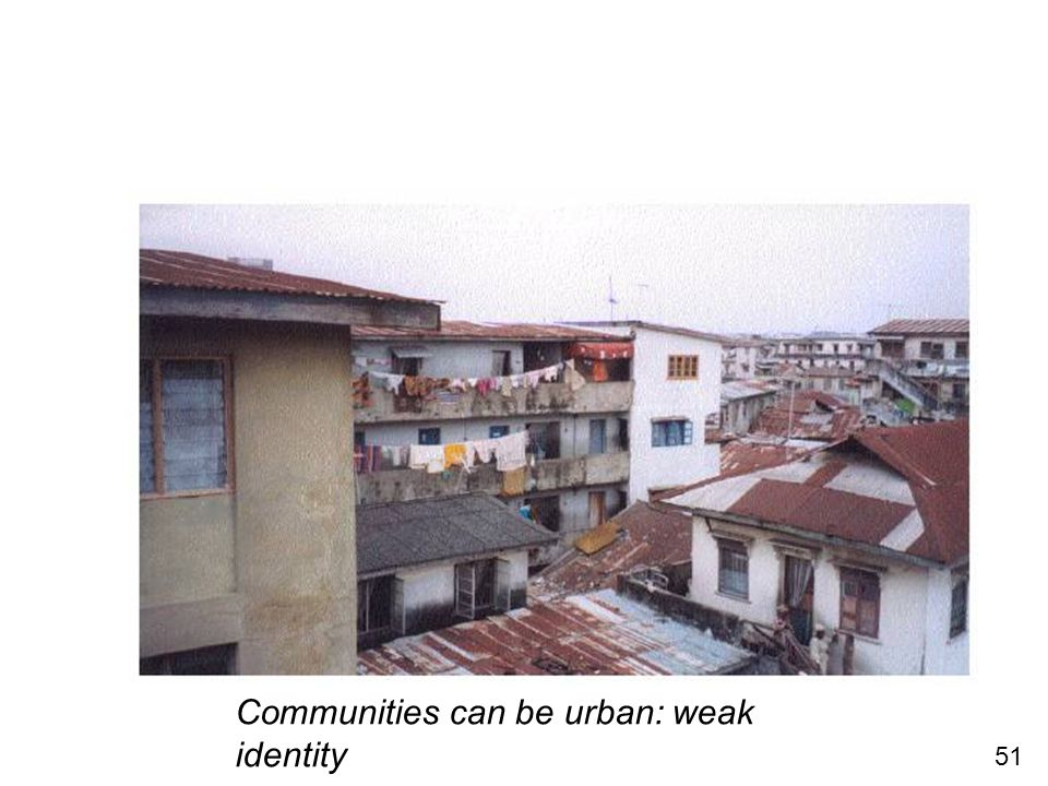 51 Communities can be urban: weak identity