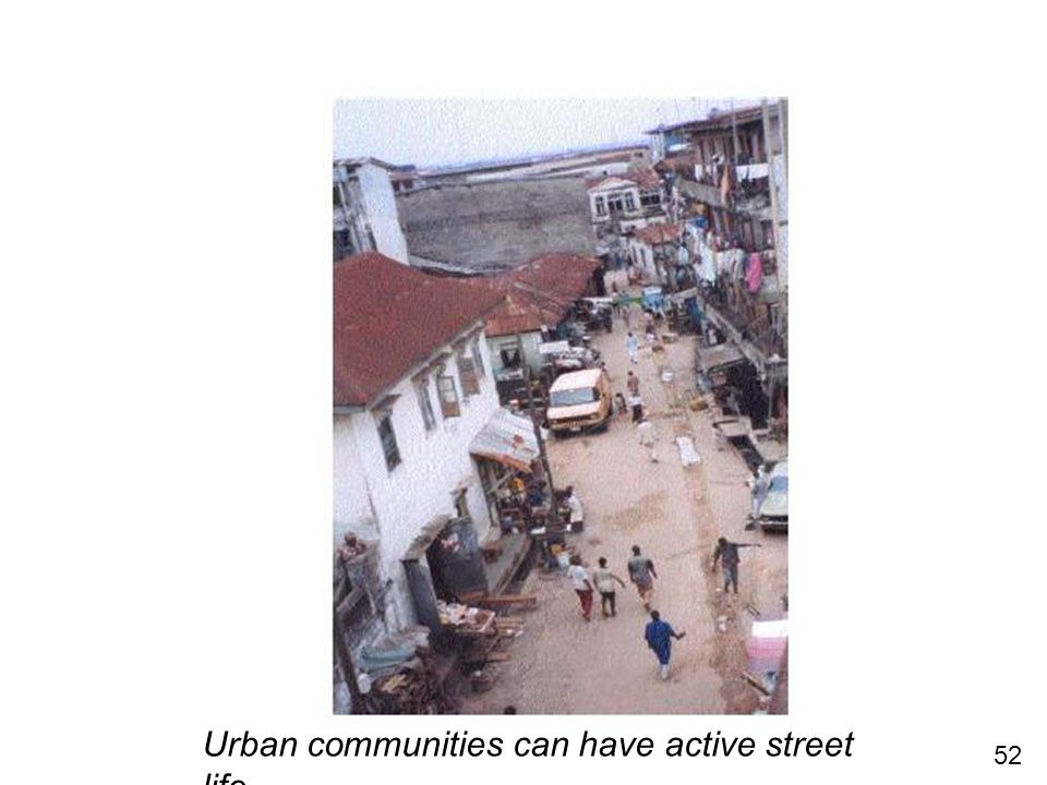 52 Urban communities can have active street life