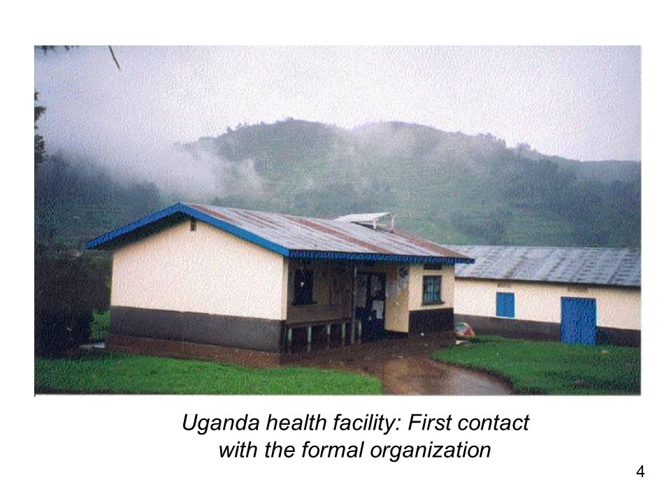 4 Uganda health facility: First contact with the formal organization