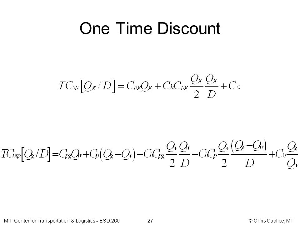 One Time Discount MIT Center for Transportation & Logistics - ESD.260 27 © Chris Caplice, MIT