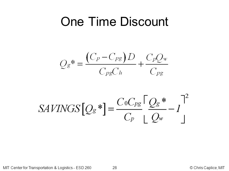 One Time Discount MIT Center for Transportation & Logistics - ESD.260 28 © Chris Caplice, MIT