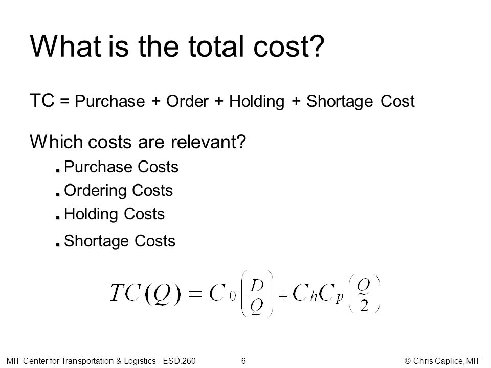 What is the total cost. TC = Purchase + Order + Holding + Shortage Cost Which costs are relevant.