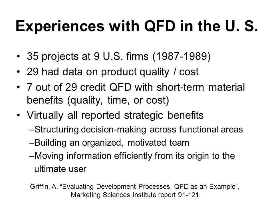 Experiences with QFD in the U. S. 35 projects at 9 U.S.