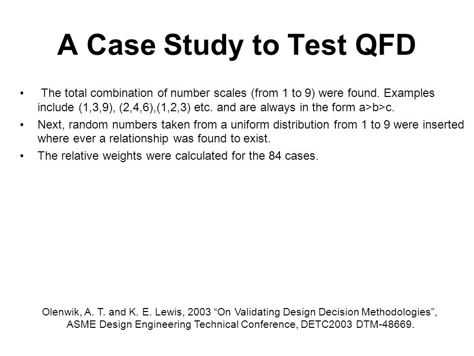 A Case Study to Test QFD The total combination of number scales (from 1 to 9) were found.