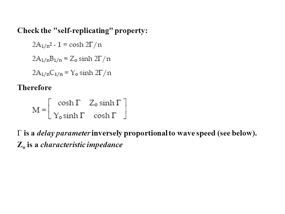 Check the self-replicating property: Therefore Γ is a delay parameter inversely proportional to wave speed (see below).