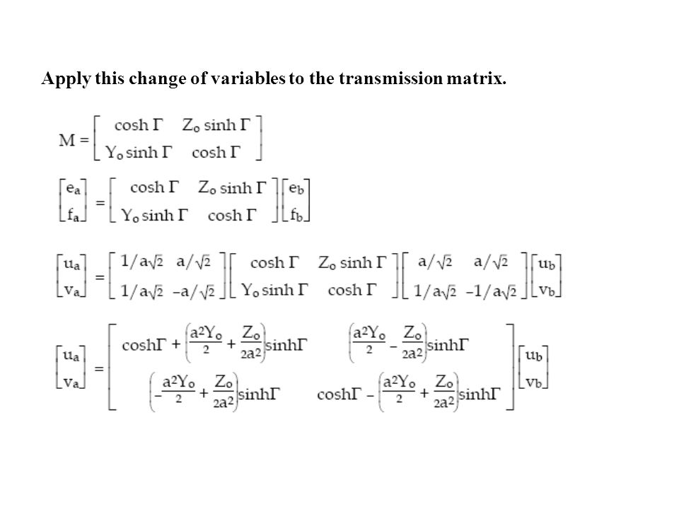 Apply this change of variables to the transmission matrix.