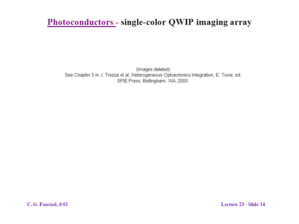 Photoconductors - single-color QWIP imaging array (Images deleted) See Chapter 5 in J.