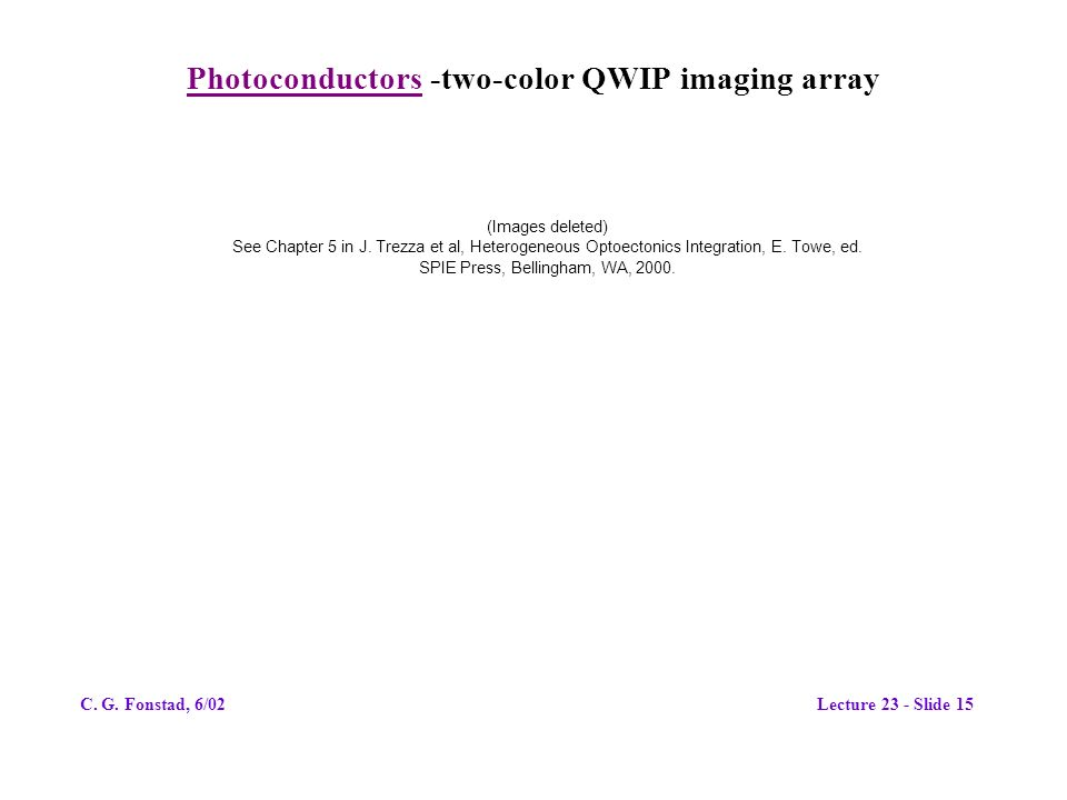 Photoconductors -two-color QWIP imaging array (Images deleted) See Chapter 5 in J.