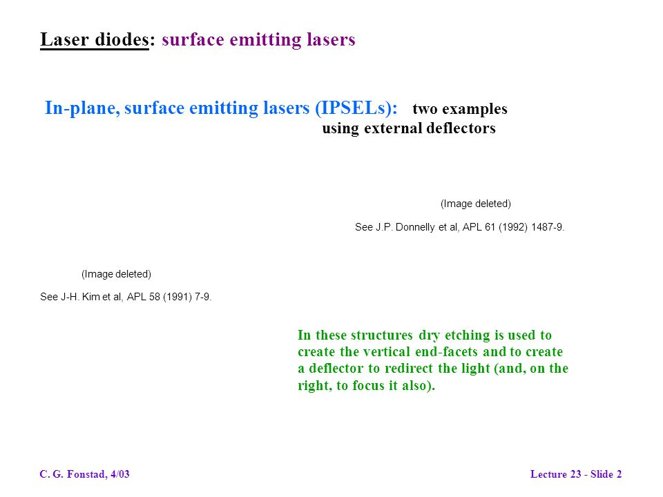 Laser diodes: surface emitting lasers In-plane, surface emitting lasers (IPSELs): two examples using external deflectors (Image deleted) See J.P.