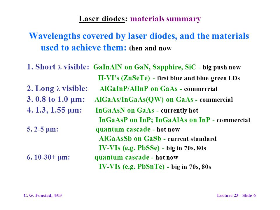 Laser diodes: materials summary Wavelengths covered by laser diodes, and the materials used to achieve them: then and now 1.