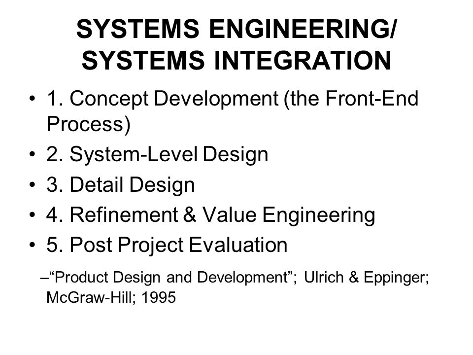 SYSTEMS ENGINEERING/ SYSTEMS INTEGRATION 1. Concept Development (the Front-End Process) 2.