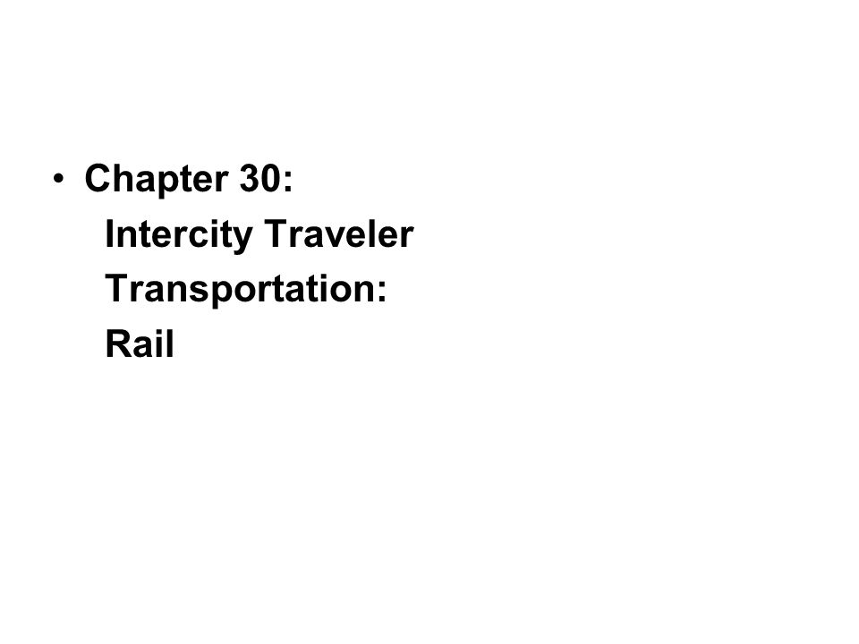 Chapter 30: Intercity Traveler Transportation: Rail