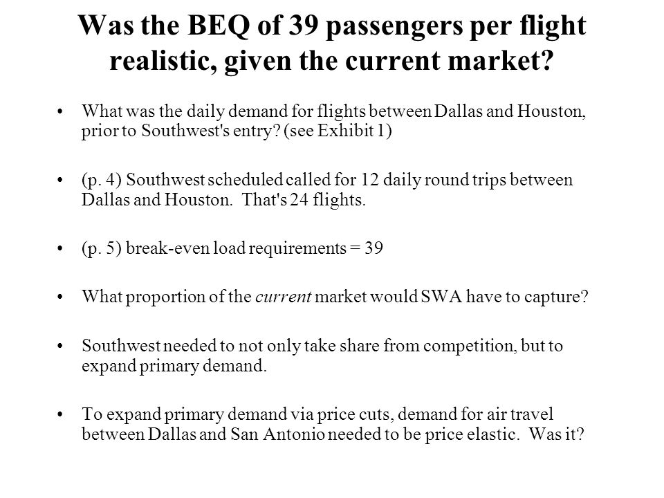Was the BEQ of 39 passengers per flight realistic, given the current market.