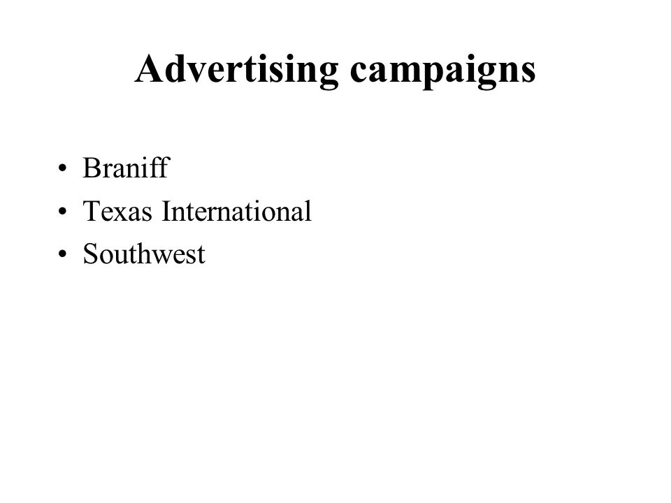 Advertising campaigns Braniff Texas International Southwest