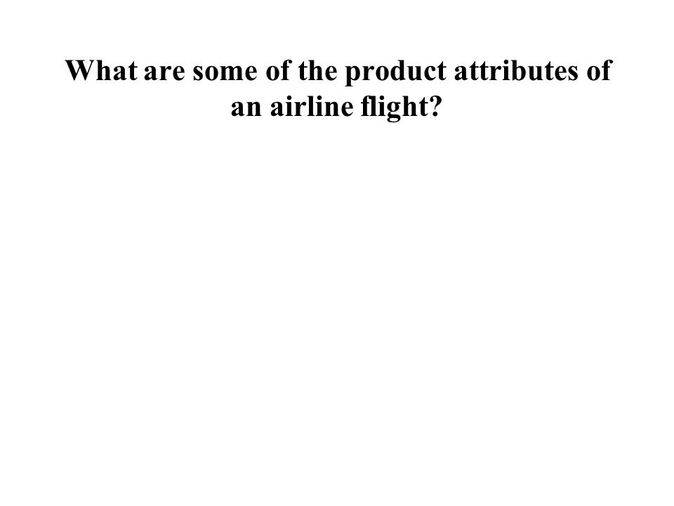 What are some of the product attributes of an airline flight
