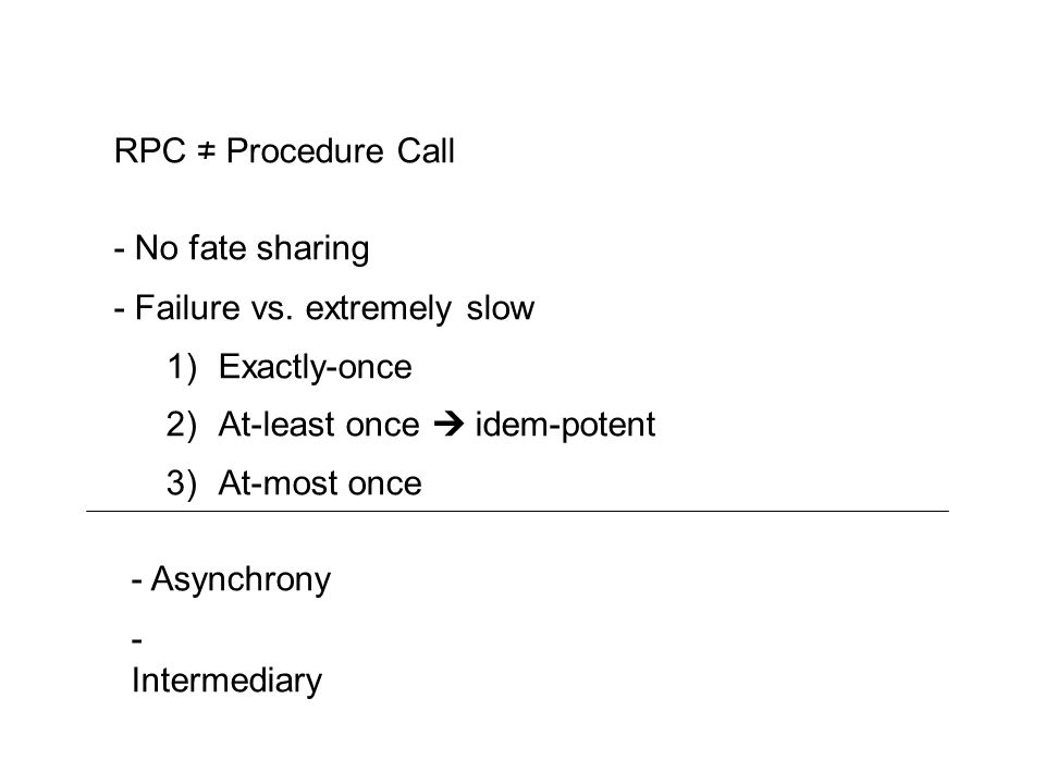 RPC Procedure Call - No fate sharing - Failure vs.