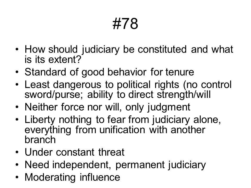 #78 How should judiciary be constituted and what is its extent.