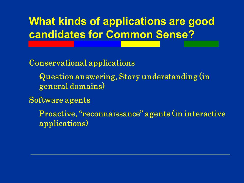 What kinds of applications are good candidates for Common Sense.