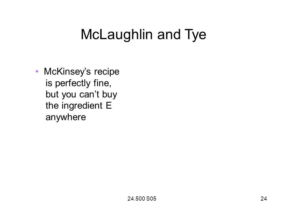 24.500 S0524 McLaughlin and Tye McKinseys recipe is perfectly fine, but you cant buy the ingredient E anywhere