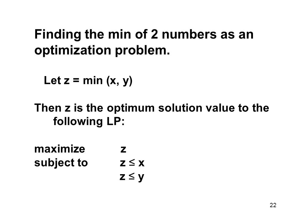 22 Finding the min of 2 numbers as an optimization problem.