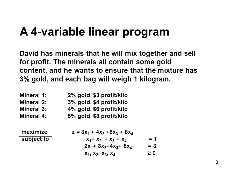 3 A 4-variable linear program David has minerals that he will mix together and sell for profit.