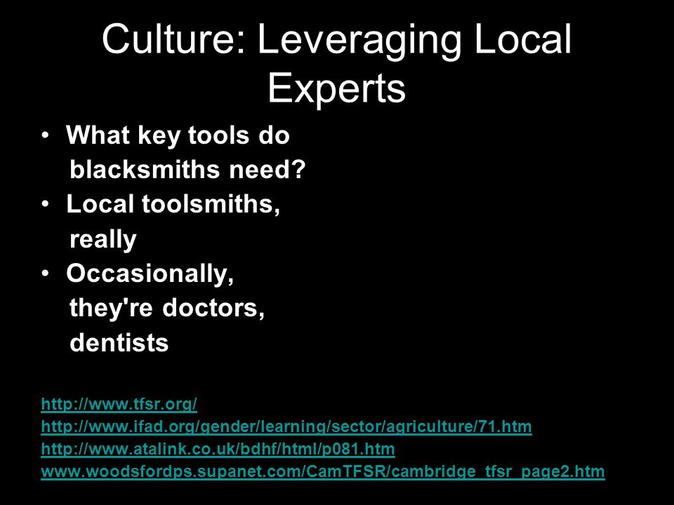 Culture: Leveraging Local Experts What key tools do blacksmiths need.