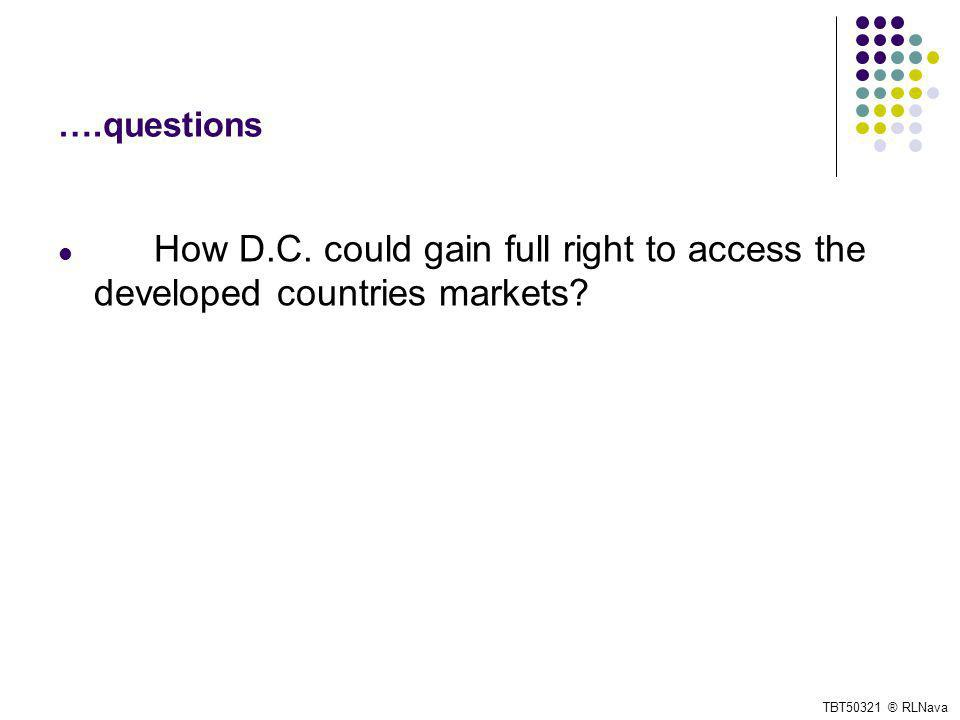 ….questions How D.C. could gain full right to access the developed countries markets.