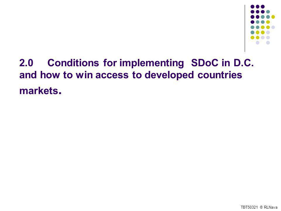 2.0 Conditions for implementing SDoC in D.C. and how to win access to developed countries markets.