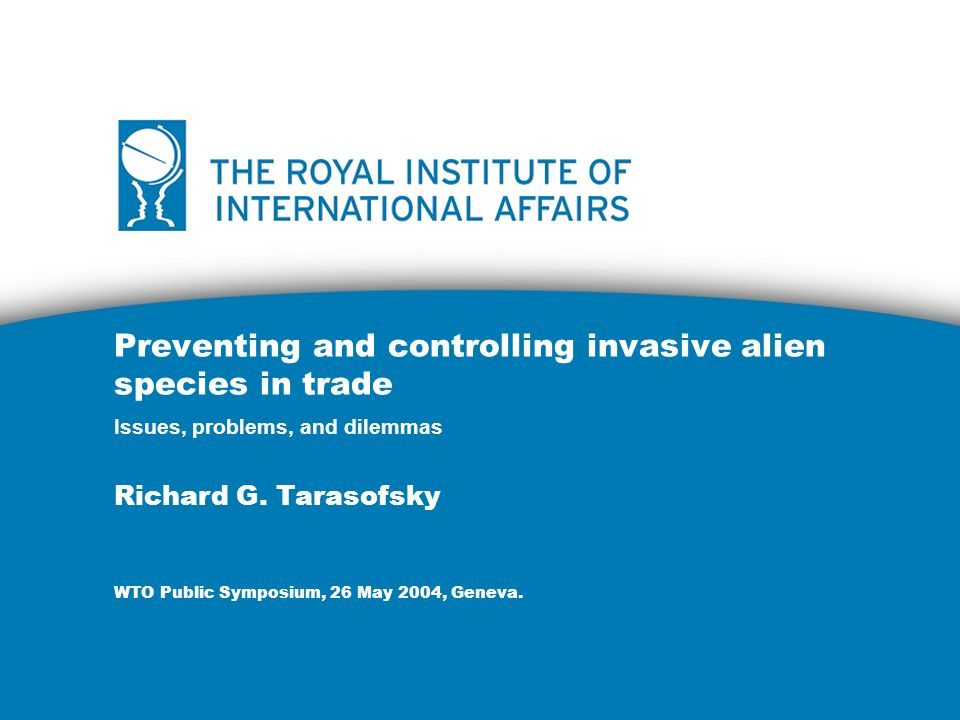 Preventing and controlling invasive alien species in trade Issues, problems, and dilemmas Richard G.