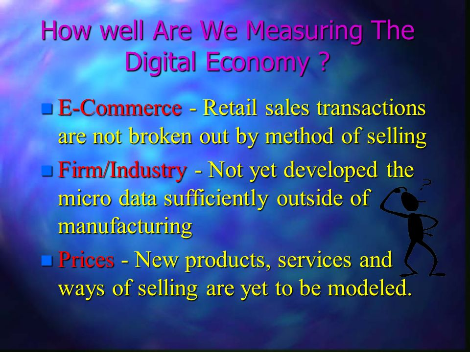 How well Are We Measuring The Digital Economy .