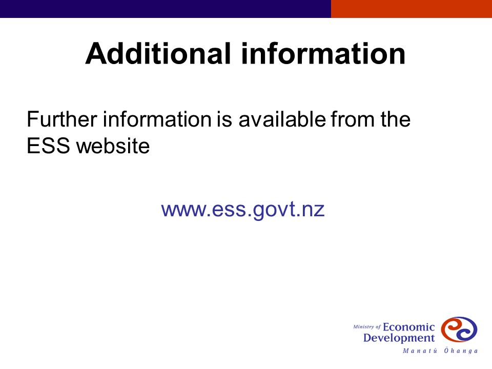 Additional information Further information is available from the ESS website www.ess.govt.nz