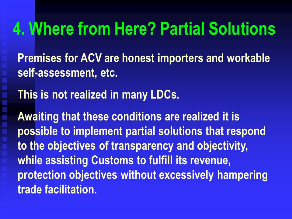 Premises for ACV are honest importers and workable self-assessment, etc.