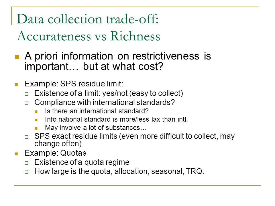 Data collection trade-off: Accurateness vs Richness A priori information on restrictiveness is important… but at what cost.