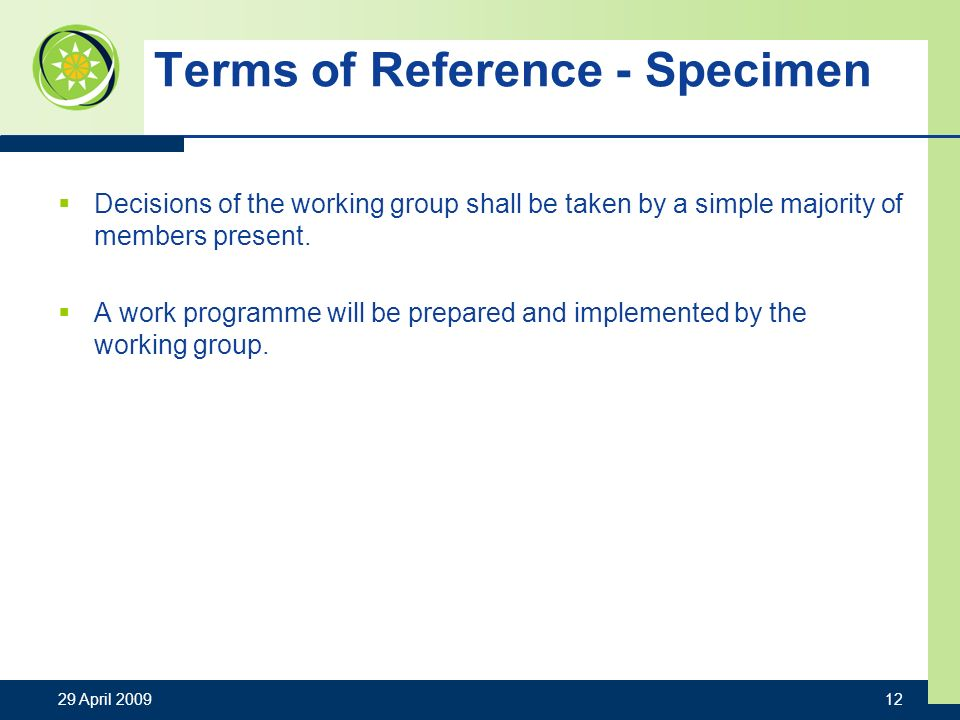 Terms of Reference - Specimen Decisions of the working group shall be taken by a simple majority of members present.
