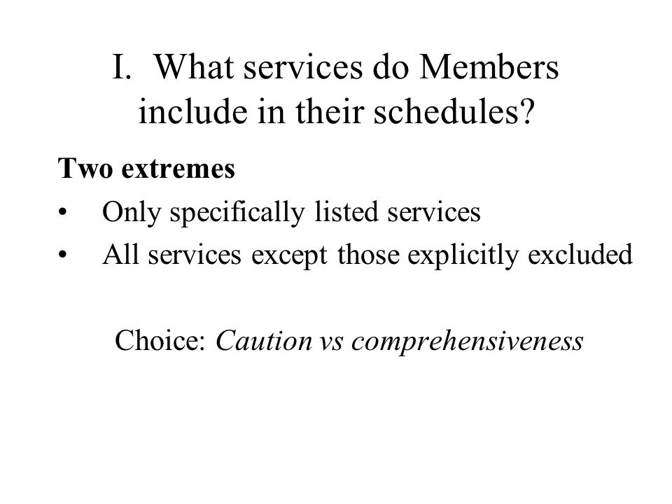 I. What services do Members include in their schedules.