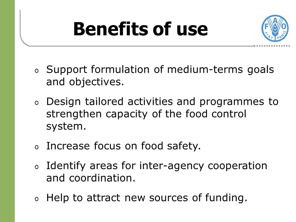 Benefits of use o Support formulation of medium-terms goals and objectives.