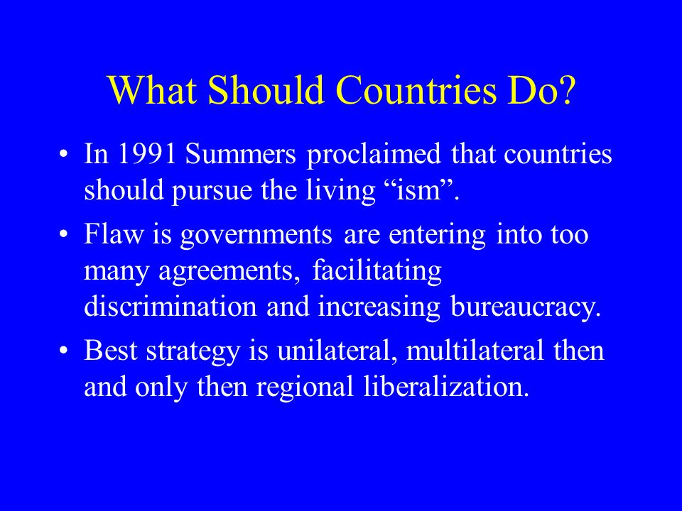 What Should Countries Do. In 1991 Summers proclaimed that countries should pursue the living ism.