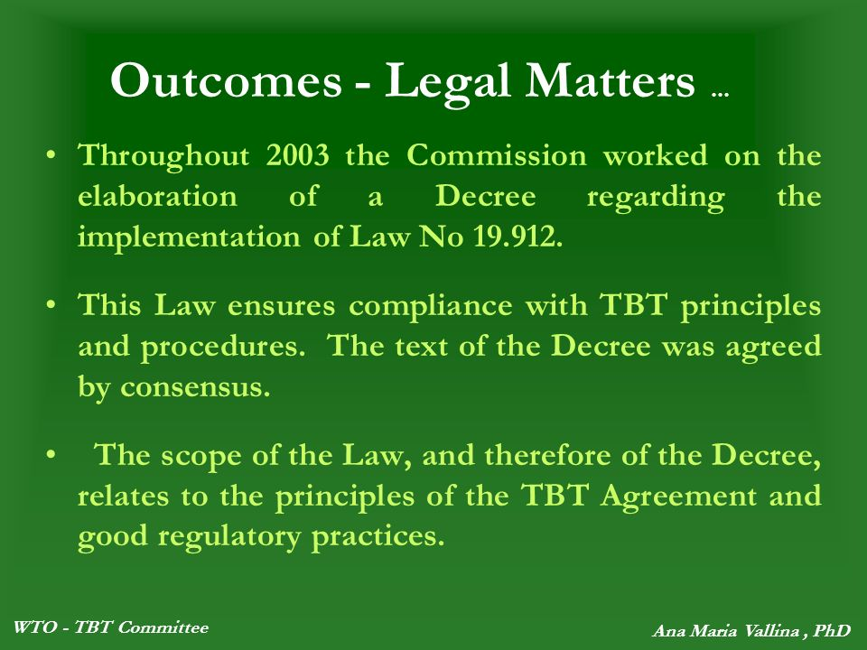WTO - TBT Committee Ana Maria Vallina, PhD Outcomes - Legal Matters...