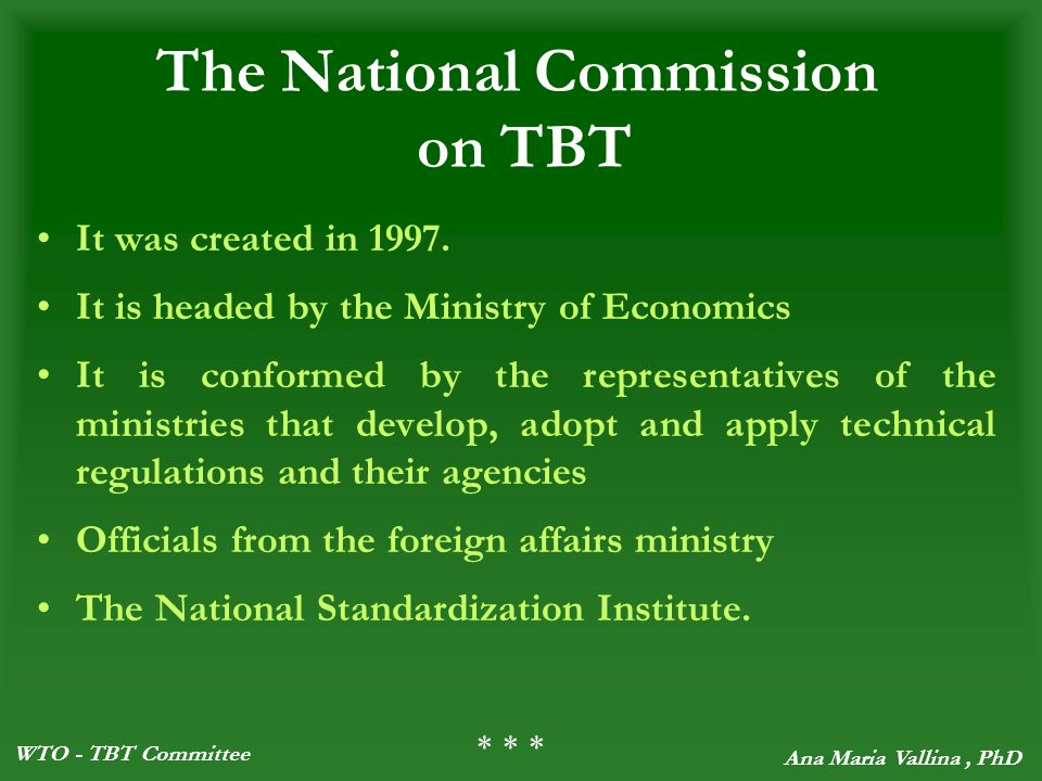 WTO - TBT Committee Ana Maria Vallina, PhD The National Commission on TBT It was created in 1997.