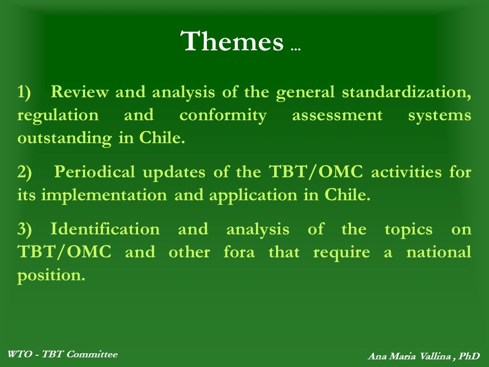 WTO - TBT Committee Ana Maria Vallina, PhD Themes...