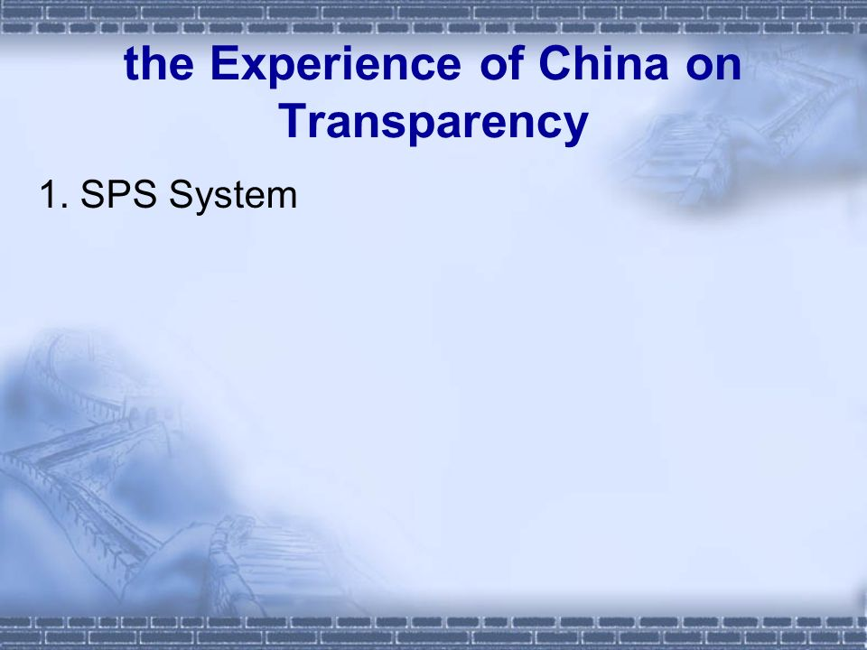 the Experience of China on Transparency 1. SPS System