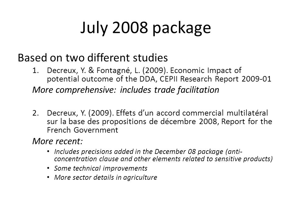 July 2008 package Based on two different studies 1.Decreux, Y.