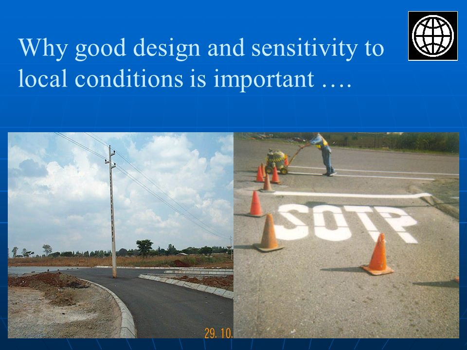 Why good design and sensitivity to local conditions is important ….