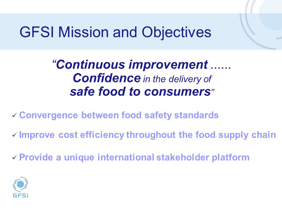 GFSI Mission and Objectives Continuous improvement......